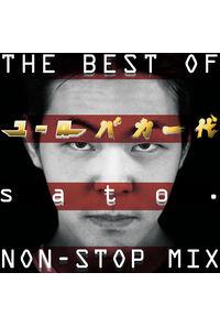 THE BEST OF ユーロバカ一代 sato. NON-STOP MIX