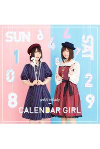 (CD)CALENDAR GIRL(通常盤)/petit milady