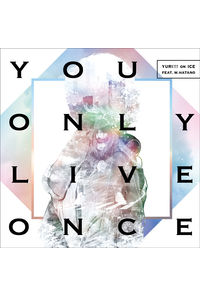 (CD)「ユーリ!!! on ICE」エンディングテーマ You Only Live Once(通常盤)