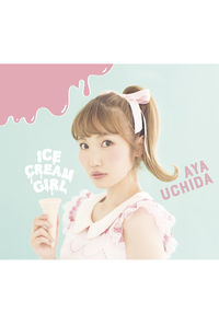 (CD)ICECREAM GIRL(初回限定盤A)/内田彩