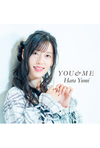 (CD)YOU&ME(BD付数量限定盤)/原由実