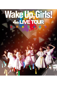 (BD)Wake Up, Girls! 4th LIVE TOUR「ごめんねばっかり言ってごめんね!」