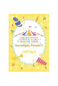 (BD)THE IDOLM@STER CINDERELLA GIRLS 5thLIVE TOUR Serendipity Parade!!!@OSAKA